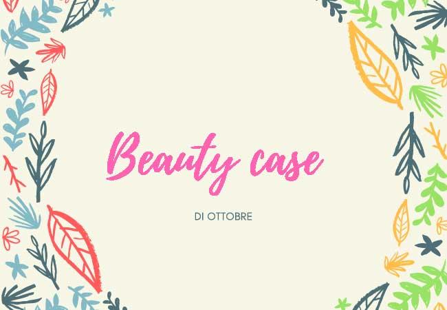 ottobre beauty case prodotti di bellezza