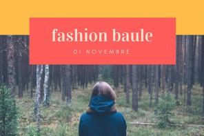Le proposte del fashion baule di Novembre
