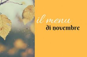 Il menu di novembre, le noste proposte
