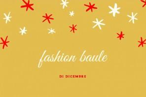 Fashion baule di dicembre, le nostre proposte
